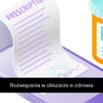 Ustawa wdrażająca rozwiązania w obszarze e-zdrowia