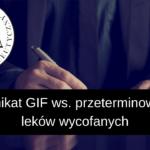 Komunikat GIF ws. przeterminowanych i wycofanych leków