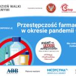 Przestępczość farmaceutyczna w okresie pandemii COVID-19. Eksperci zabiorą głos…